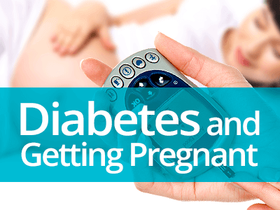 Diabetes and Getting Pregnant