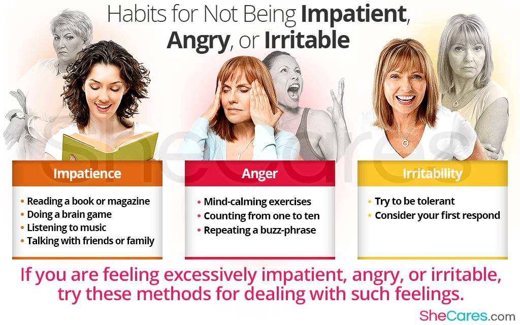 If you are feeling excessively impatient, angry, or irritable, try these methods for dealing with such feelings.