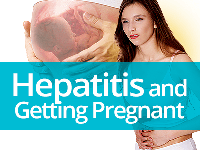 Hepatitis and Getting Pregnant