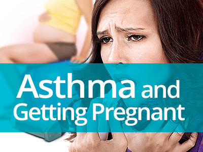 Asthma and Getting Pregnant