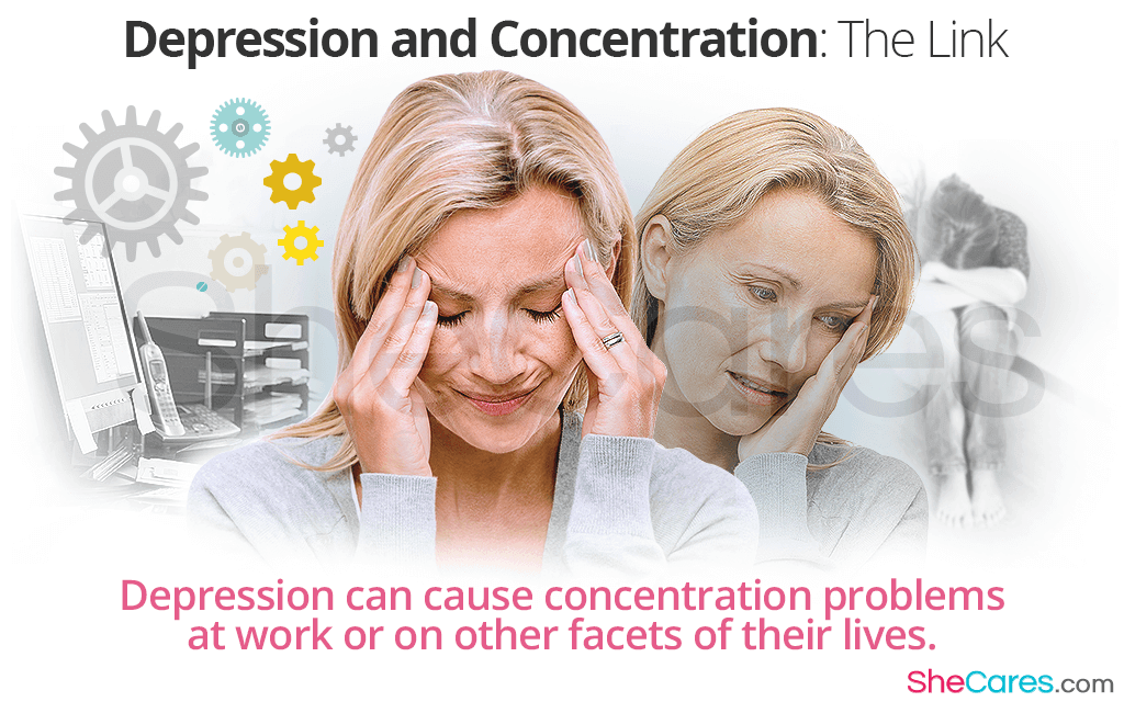 Depression can cause concentration problems at work or on other facets of their lives.